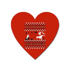 I Wasn t Good This Year, I Was Awesome! Ugly Holiday Christmas Red Background Heart Magnet by Onesevenart