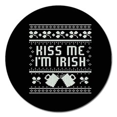 Kiss Me I m Irish Ugly Christmas Black Background Magnet 5  (round) by Onesevenart