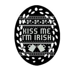 Kiss Me I m Irish Ugly Christmas Black Background Oval Filigree Ornament (2 Side)  by Onesevenart