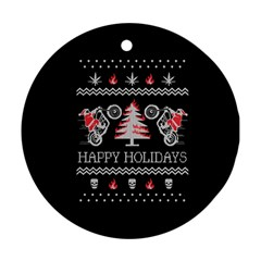 Motorcycle Santa Happy Holidays Ugly Christmas Black Background Round Ornament (two Sides)  by Onesevenart