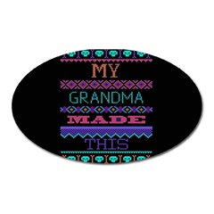 My Grandma Made This Ugly Holiday Black Background Oval Magnet by Onesevenart