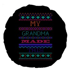 My Grandma Made This Ugly Holiday Black Background Large 18  Premium Round Cushions by Onesevenart