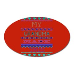 My Grandma Made This Ugly Holiday Red Background Oval Magnet by Onesevenart