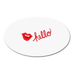 Hello Lip Red Sexy Oval Magnet by AnjaniArt