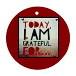 GratefulToday - Ornament (Round)