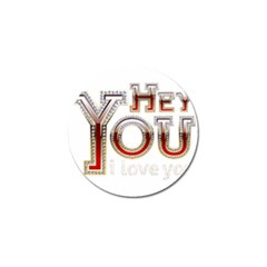 Hey You I Love You Golf Ball Marker by Onesevenart