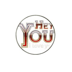 Hey You I Love You Hat Clip Ball Marker (4 Pack) by Onesevenart