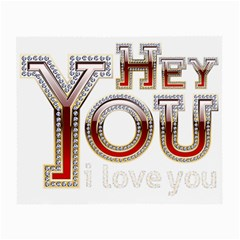 Hey You I Love You Small Glasses Cloth by Onesevenart