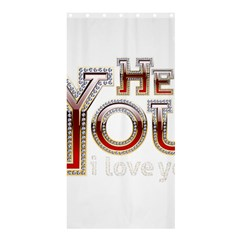 Hey You I Love You Shower Curtain 36  X 72  (stall)  by Onesevenart