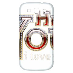 Hey You I Love You Samsung Galaxy S3 S Iii Classic Hardshell Back Case by Onesevenart