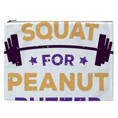Will Squat For Peanut Butter Cosmetic Bag (xxl)  by Onesevenart