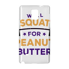 Will Squat For Peanut Butter Samsung Galaxy Note 4 Hardshell Case by Onesevenart