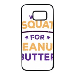 Will Squat For Peanut Butter Samsung Galaxy S7 Black Seamless Case by Onesevenart