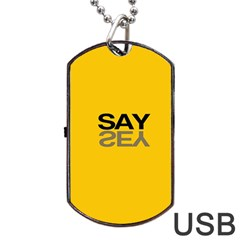 Say Yes Dog Tag Usb Flash (two Sides)  by AnjaniArt