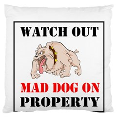 Watch Out Mad Dog On Property Large Cushion Case (two Sides) by Onesevenart