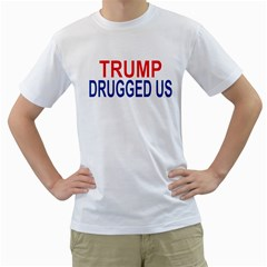 Trump Drugged Us Men s T Shirt (white)  by extremelysilly