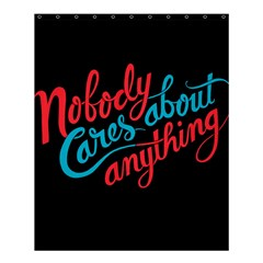 Madmen Nobody Cares Shower Curtain 60  X 72  (medium)  by AnjaniArt