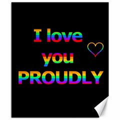 I love you proudly Canvas 8  x 10
