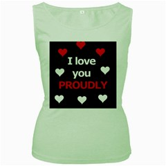 I Love You Proudly Women s Green Tank Top by Valentinaart