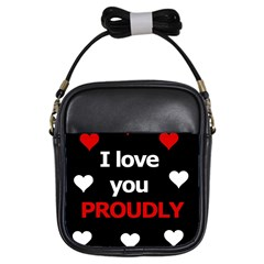 I Love You Proudly Girls Sling Bags by Valentinaart