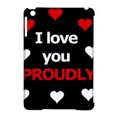 I Love You Proudly Apple Ipad Mini Hardshell Case (compatible With Smart Cover) by Valentinaart