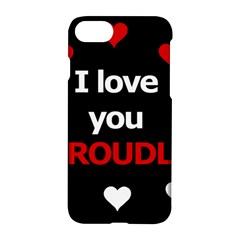 I love you proudly Apple iPhone 7 Hardshell Case by Valentinaart