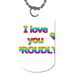 I love you proudly 2 Dog Tag (One Side) by Valentinaart