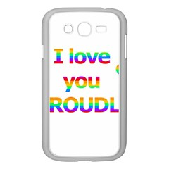 Proudly Love Samsung Galaxy Grand Duos I9082 Case (white) by Valentinaart