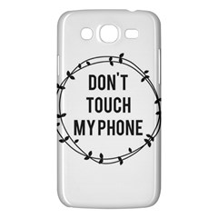 Don t Touch My Phone Samsung Galaxy Mega 5 8 I9152 Hardshell Case  by Brittlevirginclothing