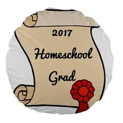 2017 Homeschool Grad! Large 18  Premium Round Cushions by athenastemple