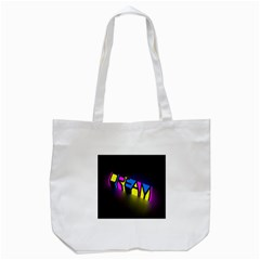 Dream Colors Neon Bright Words Letters Motivational Inspiration Text Statement Tote Bag (white) by Alisyart