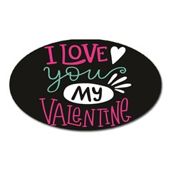 I Love You My Valentine / Our Two Hearts Pattern (black) Oval Magnet by FashionFling