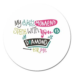 My Every Moment Spent With You Is Diamond To Me / Diamonds Hearts Lips Pattern (white) Magnet 5  (round) by FashionFling