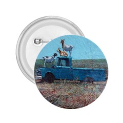 Goats On A Pickup Truck 2 25  Buttons by theunrulyartist