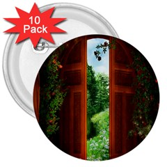 Beautiful World Entry Door Fantasy 3  Buttons (10 Pack)  by Amaryn4rt
