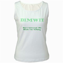 Dimwit Women s White Tank Top by CannyMittsDesigns