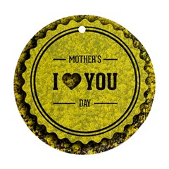 Happy Mother Day Round Ornament (two Sides) by Simbadda