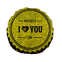 Happy Mother Day Standard 15  Premium Round Cushions by Simbadda