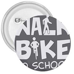 Bicycle Walk Bike School Sign Grey 3  Buttons by Alisyart