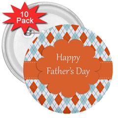 Happy Father Day  3  Buttons (10 Pack)  by Simbadda
