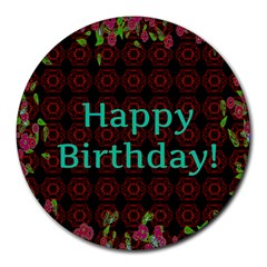 Happy Birthday To You! Round Mousepads by Amaryn4rt