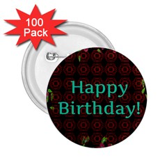 Happy Birthday To You! 2 25  Buttons (100 Pack)  by Amaryn4rt