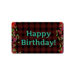 Happy Birthday To You! Magnet (name Card) by Amaryn4rt