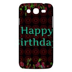 Happy Birthday To You! Samsung Galaxy Mega 5 8 I9152 Hardshell Case  by Amaryn4rt