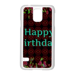 Happy Birthday To You! Samsung Galaxy S5 Case (white) by Amaryn4rt