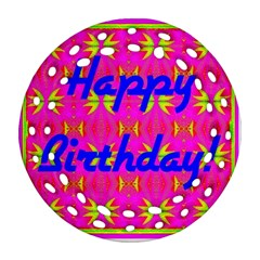 Happy Birthday! Round Filigree Ornament (two Sides) by Amaryn4rt