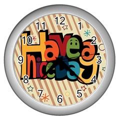 Have A Nice Happiness Happy Day Wall Clocks (silver)  by Simbadda