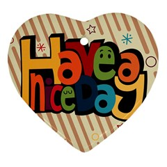 Have A Nice Happiness Happy Day Heart Ornament (two Sides) by Simbadda