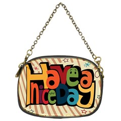 Have A Nice Happiness Happy Day Chain Purses (two Sides)  by Simbadda