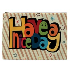 Have A Nice Happiness Happy Day Cosmetic Bag (xxl)  by Simbadda